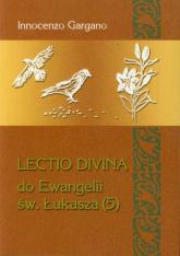 Lectio Divina do Ewangelii św. Łukasza (5) - Innocenzo Gargano   mała okładka