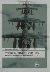 Wojna o Kuwejt 1990-1991 Część 2 Przyczyny, przebieg oraz konsekwencje - Łukasz Kowalewski | mała okładka