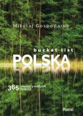 Bucket list Polska. 365 nieoczywistych miejsc - Mikołaj Gospodarek | mała okładka