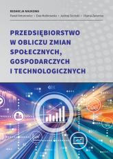 Przedsiębiorstwo w obliczu zmian społecznych, gospodarczych i technologicznych -  | mała okładka