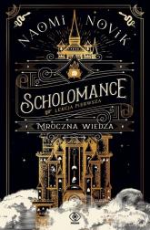 Scholomance Lekcja pierwsza Mroczna wiedza - Naomi Novik | mała okładka
