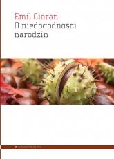 O niedogodności narodzin - Emil Cioran | mała okładka