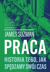 Praca Historia tego, jak spędzamy swój czas - James Suzman | mała okładka