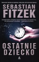 Ostatnie dziecko - Sebastian Fitzek | mała okładka