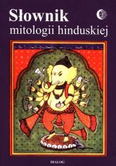 Słownik mitologii hinduskiej - Grabowska Barbara, Herrman Tadeusz, Koc Bogusław J. | mała okładka