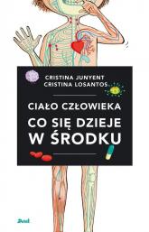 Ciało człowieka Co się dzieje w środku - Cristina Junyent   mała okładka