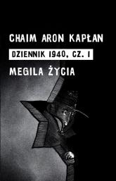 Dziennik 1940 Część 1 Megila życia - Kapłan Chaim Aron | mała okładka