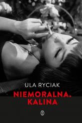Niemoralna Kalina - Ula Ryciak | mała okładka