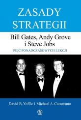 Zasady strategii Pięć ponadczasowych lekcji Bill Gates, Andy Grove i Steve Jobs. - Yoffie David, Cusumano Michael   mała okładka