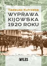Wyprawa kijowska 1920 roku - Tadeusz Kutrzeba | mała okładka