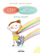 Sam i Watson patrzą sercem - Dulier Ghislaine, Delaporte Berengere | mała okładka