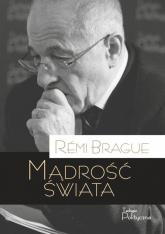 Mądrość świata - Remi Brague | mała okładka