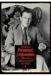 Parweniusz z rodowodem Biografia Tadeusza Dołęgi-Mostowicza - Jarosław Górski | mała okładka