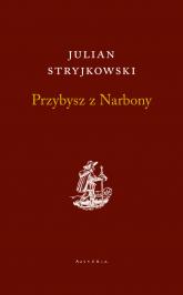 Przybysz z Narbony - Julian Stryjkowski | mała okładka