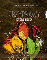 Przyprawy które leczą - Szaciłło Karolina, Szaciłło Maciej | mała okładka