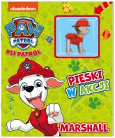 Psi Patrol Pieski w Akcji Marshall. - zbiorowe opracowanie | mała okładka