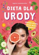 Dieta dla urody Zdrowa skóra, piękne włosy i paznokcie! - Agata Lewandowska | mała okładka
