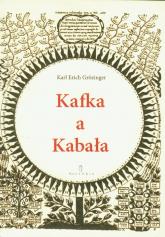 Kafka a Kabała Pierwiastek żydowski w dziele i myśleniu Franza Kafki - Grozinger Karl Erich | mała okładka