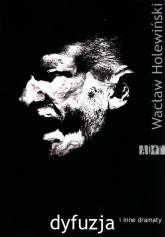 Dyfuzja i inne dramaty - Wacław Holewiński | mała okładka