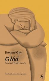 Głód Pamiętnik (mojego) ciała - Roxane Gay | mała okładka