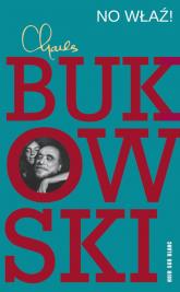 No właź! - Charles Bukowski | mała okładka