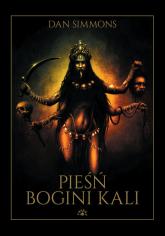 Pieśń Bogini Kali - Dan Simmons | mała okładka