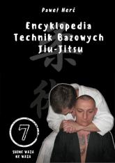 Encyklopedia technik bazowych Jiu-Jitsu Tom 7 Shime Waza, Ne Waza - Paweł Nerć | mała okładka