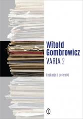 Varia Tom 2 Dyskusje i polemiki - Witold Gombrowicz | mała okładka