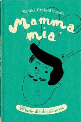 Mamma mia Włochy dla dociekliwych - Monika UntikStrugała | mała okładka
