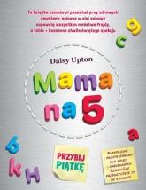 Mama na 5. Przybij piątkę - Daisy Upton | mała okładka