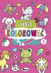 Lubię kolorować 1 - Piotr Kozera   mała okładka