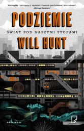 Podziemie Świat pod naszymi stopami - Will Hunt   mała okładka