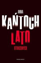 Lato utraconych - Anna Kańtoch | mała okładka