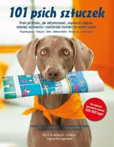 101 psich sztuczek Krok po kroku, jak aktywizować, zapewnić zajęcie, stawiać wyzwania i zacieśniać - Kyra Sundance | mała okładka