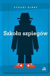 Szkoła szpiegów - Stuart Gibbs   mała okładka