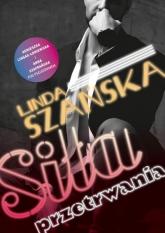 Siła przetrwania - Anna Szafrańska , Linda Szańska , Agnieszka Lingas-Łoniewska | mała okładka