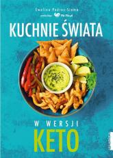 Kuchnie świata W wersji KETO - Ewelina Podrez-Siama   mała okładka
