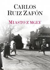 Miasto z mgły - Zafon Carlos Ruiz | mała okładka