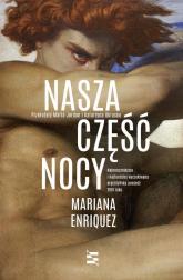 Nasza część nocy - Mariana Enriquez | mała okładka