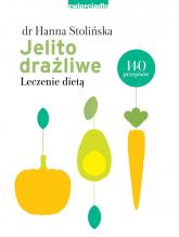 Jelito drażliwe Leczenie dietą - Hanna Stolińska   mała okładka