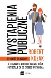 Wystąpienia publiczne 4-godzinna sesja coachinowa, która przygotuje Cię do każdego wystąpienia - Robert Kozak | mała okładka
