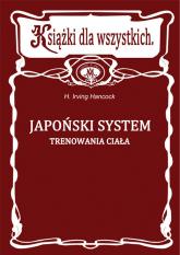 Japoński system trenowania ciała - Irving Hancock   mała okładka