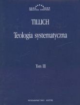 Teologia systematyczna Tom 3 - Paul Tillich   mała okładka