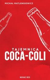 Tajemnica Coca Coli  - Michał Matlengiewicz | mała okładka