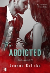 Mr Addicted. Seria Miss Independent. Tom 2  - Joanna Balicka   mała okładka