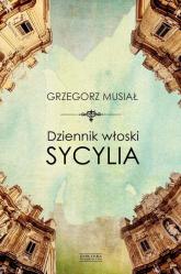 Dziennik włoski Sycylia - Grzegorz Musiał | mała okładka