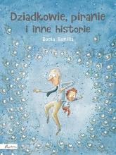 Dziadkowie piranie i inne historie - Rocio Bonilla   mała okładka