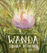 Wanda szuka miłości - Przemysław Wechterowicz, Emilia Dziubak   mała okładka