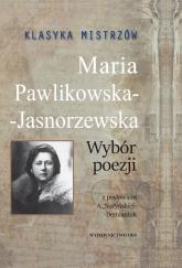 Klasyka mistrzów Maria Pawlikowska-Jasnorzewska Wybór poezji - Maria Pawlikowska-Jasnorzewska | mała okładka