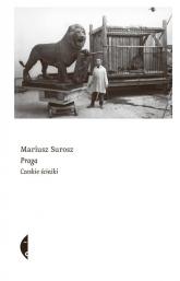 Praga Czeskie ścieżki - Mariusz Surosz   mała okładka